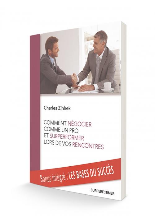 Comment négocier comme un pro et surperformer lors de vos rencontres